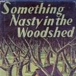 Something nasty in the woodshed thumbnail
